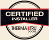 Certified Thermatru Door Installer